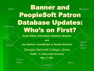 Banner and PeopleSoft Patron Database Updates: Who's on First?