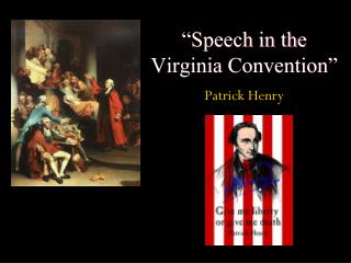 an overview of the declaration of independence and patrick henrys speech in the virginia convention The wellesley centers for women is a premier women- and gender-focused, social-change oriented research-and-action institute at wellesley college.