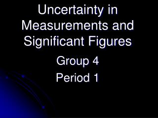 Uncertainty in Measurements and Significant Figures