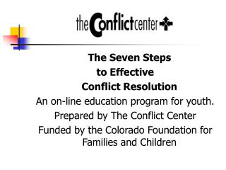 The Seven Steps  to Effective  	Conflict Resolution An on-line education program for youth.