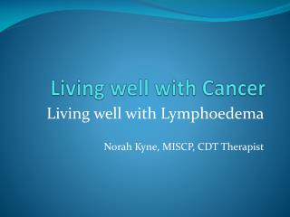 Living well with Cancer