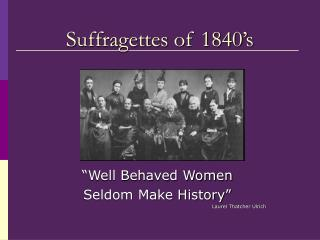 Suffragettes of 1840's