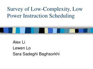 Survey of Low-Complexity, Low Power Instruction Scheduling