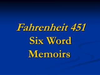 Fahrenheit 451 Six Word   Memoirs