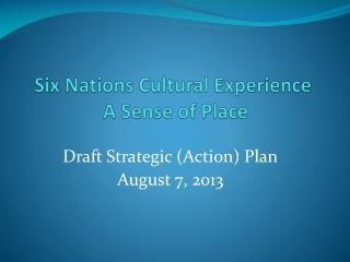 Six Nations Cultural Experience  A Sense of Place