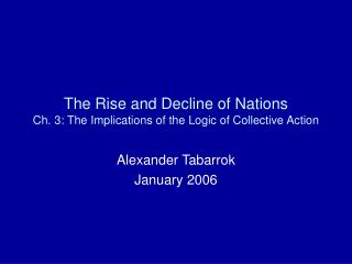 The Rise and Decline of Nations Ch. 3: The Implications of the Logic of Collective Action