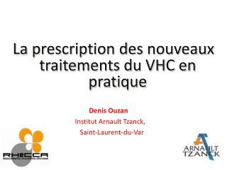 La prescription des nouveaux traitements du VHC en pratique