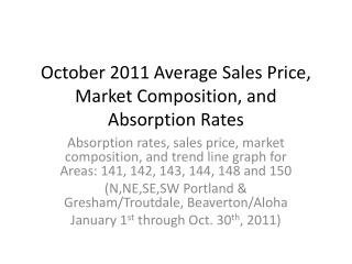 October 2011 Average  Sales Price,  Market Composition, and Absorption Rates
