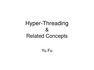 Hyper-Threading  &  Related Concepts