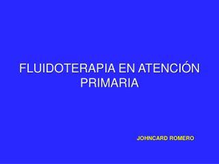 FLUIDOTERAPIA EN ATENCIÓN PRIMARIA