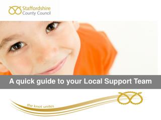 A quick guide to your Local Support Team