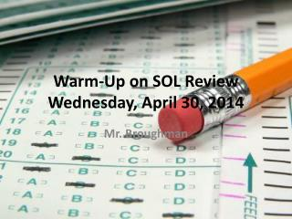 Warm-Up on SOL Review Wednesday, April 30, 2014