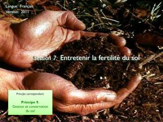 Session 7: Entretenir la fertilit� du sol