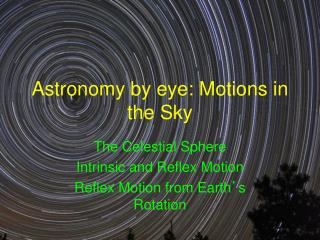 Astronomy by eye: Motions in the Sky