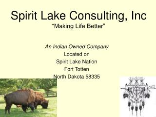 "Spirit Lake Consulting, Inc ""Making Life Better"""