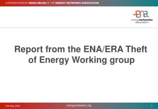 A PRESENTATION BY  ERIKA MELÉN  OF THE  ENERGY NETWORKS ASSOCIATION
