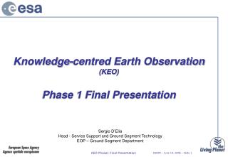 Knowledge-centred Earth Observation (KEO) Phase 1 Final Presentation