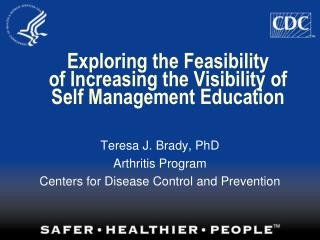 Exploring the Feasibility  of Increasing the Visibility of  Self Management Education