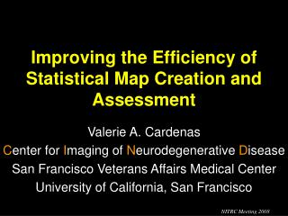 Improving the Efficiency of Statistical Map Creation and Assessment