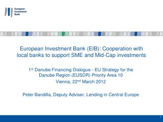1 st  Danube Financing Dialogue - EU Strategy for the Danube Region (EUSDR) Priority Area 10