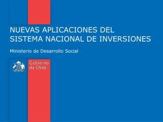 NUEVAS APLICACIONES DEL SISTEMA NACIONAL DE INVERSIONES