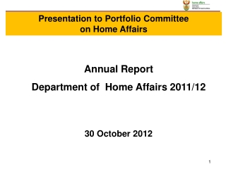 Performance of the Department of  Home Affairs: 2010- 2011   1 NOVEMBER 2011