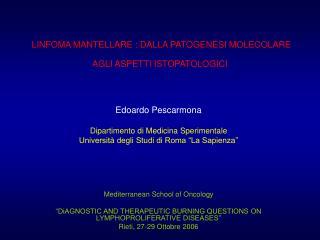 LINFOMA MANTELLARE : DALLA PATOGENESI MOLECOLARE AGLI ASPETTI ISTOPATOLOGICI