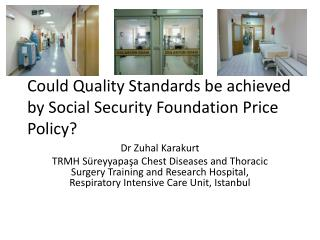 Could Quality Standards  be  achieved by Social Security Foundation Price Policy ?