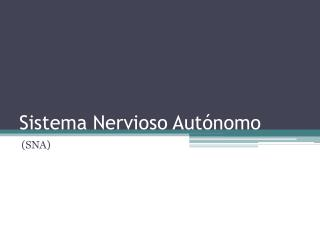 Sistema Nervioso Aut�nomo
