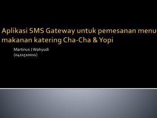 Aplikasi SMS Gateway untuk pemesanan menu makanan katering Cha-Cha & Yopi
