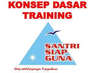 KONSEP DASAR TRAINING