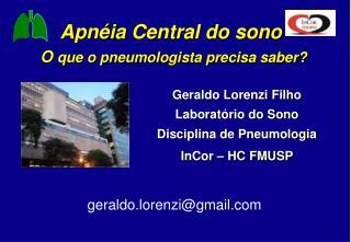 Apnéia  Central do sono O  que o pneumologista precisa saber?