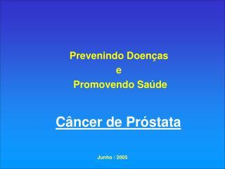 Prevenindo Doenças  e  Promovendo Saúde