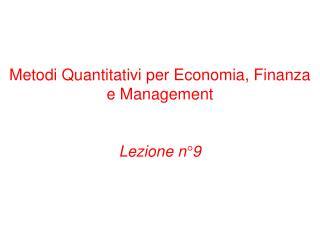 Metodi Quantitativi per Economia, Finanza e Management Lezione n�9