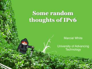 Some random  thoughts of IPv6