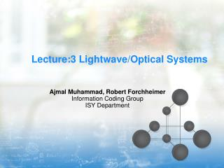 Lecture:3 Lightwave/Optical Systems