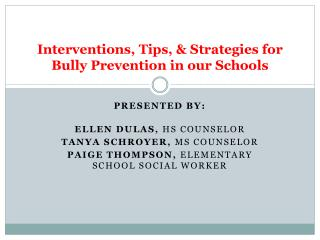 Interventions, Tips, & Strategies for  Bully Prevention in our Schools