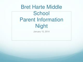 Bret Harte Middle School Parent Information Night