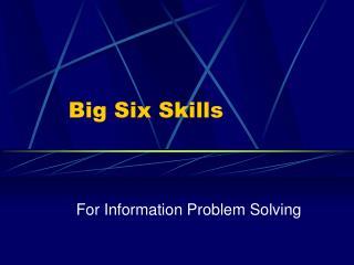 Big Six Skills
