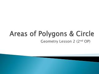 Areas of  Polygons & Circle