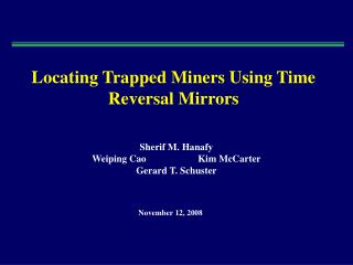 Locating Trapped Miners Using Time Reversal Mirrors
