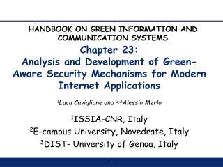 1 Luca Caviglione and  2,3 Alessio Merlo 1 ISSIA-CNR, Italy
