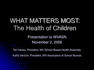 WHAT MATTERS MOST: The Health of Children