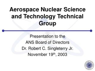 Aerospace Nuclear Science and Technology Technical Group