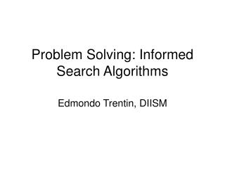 Problem Solving: Informed Search Algorithms