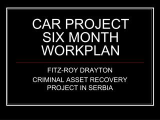 CAR PROJECT SIX MONTH WORKPLAN