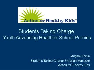 Students Taking Charge: Youth Advancing Healthier School Policies