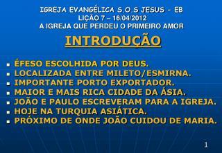 IGREJA EVANGÉLICA S.O.S JESUS - EB  LIÇÃO 7 – 16/04/2012     A IGREJA QUE PERDEU O PRIMEIRO AMOR