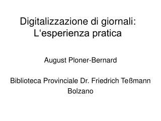 Digitalizzazione di giornali: L esperienza pratica