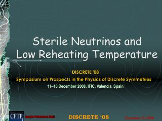 Sterile Neutrinos and  Low Reheating Temperature